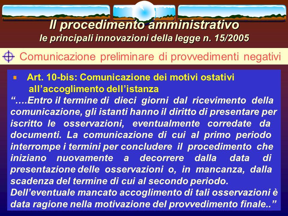 romano minardi32 Il procedimento amministrativo le principali innovazioni della legge n. 15/2005 Comunicazione preliminare di provvedimenti negativi A