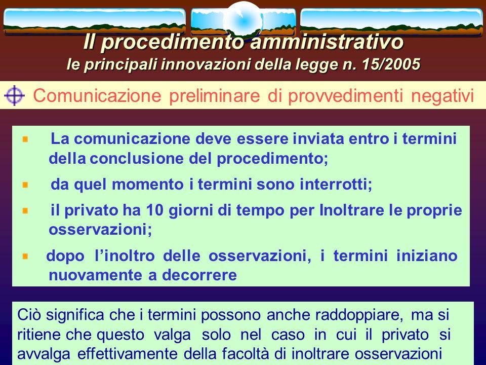 romano minardi33 Il procedimento amministrativo le principali innovazioni della legge n. 15/2005 Comunicazione preliminare di provvedimenti negativi L