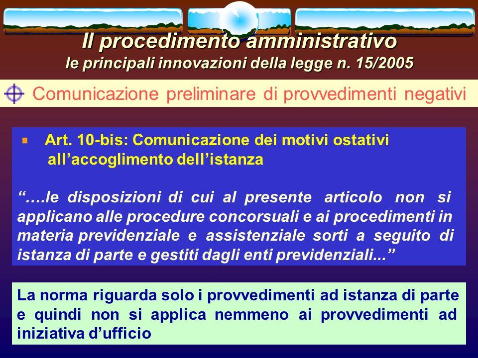 romano minardi34 Il procedimento amministrativo le principali innovazioni della legge n. 15/2005 Comunicazione preliminare di provvedimenti negativi A