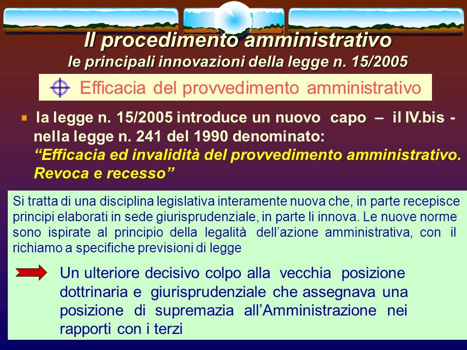 romano minardi35 Il procedimento amministrativo le principali innovazioni della legge n. 15/2005 Efficacia del provvedimento amministrativo la legge n