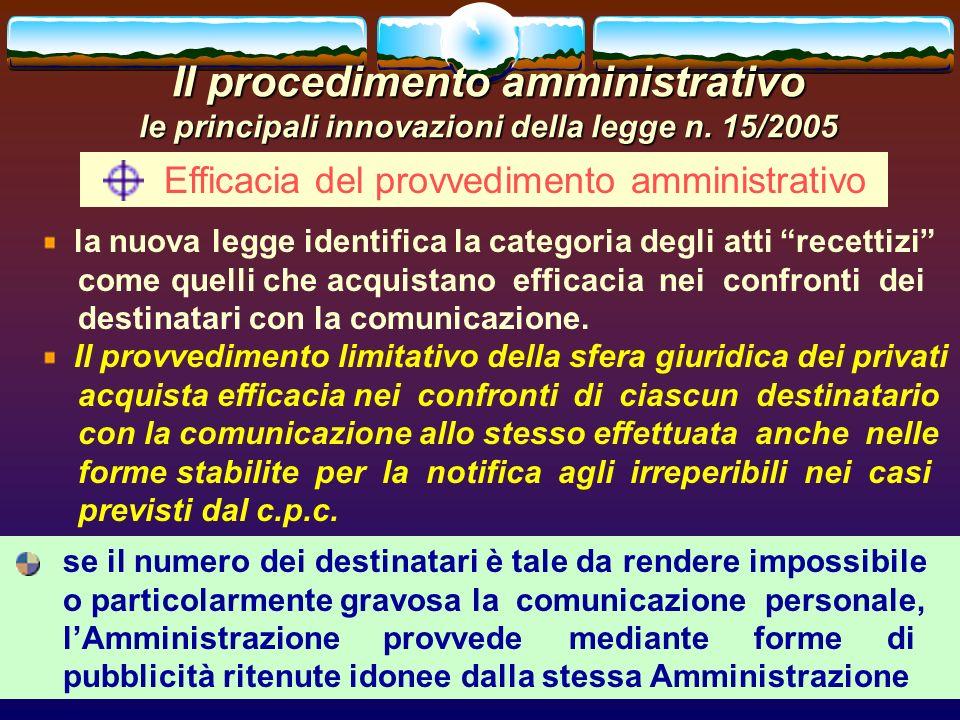 romano minardi36 Il procedimento amministrativo le principali innovazioni della legge n. 15/2005 Efficacia del provvedimento amministrativo la nuova l