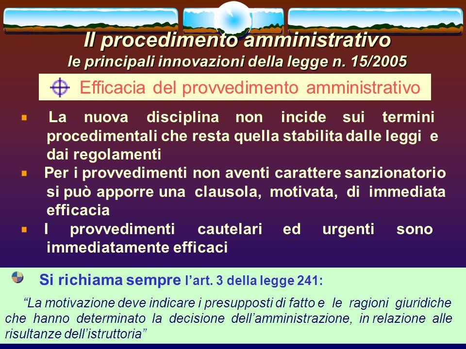 romano minardi37 Il procedimento amministrativo le principali innovazioni della legge n. 15/2005 Efficacia del provvedimento amministrativo La nuova d