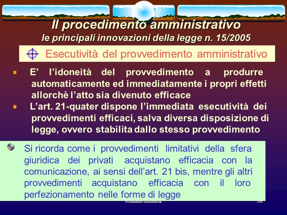 romano minardi38 Il procedimento amministrativo le principali innovazioni della legge n. 15/2005 Esecutività del provvedimento amministrativo E lidone