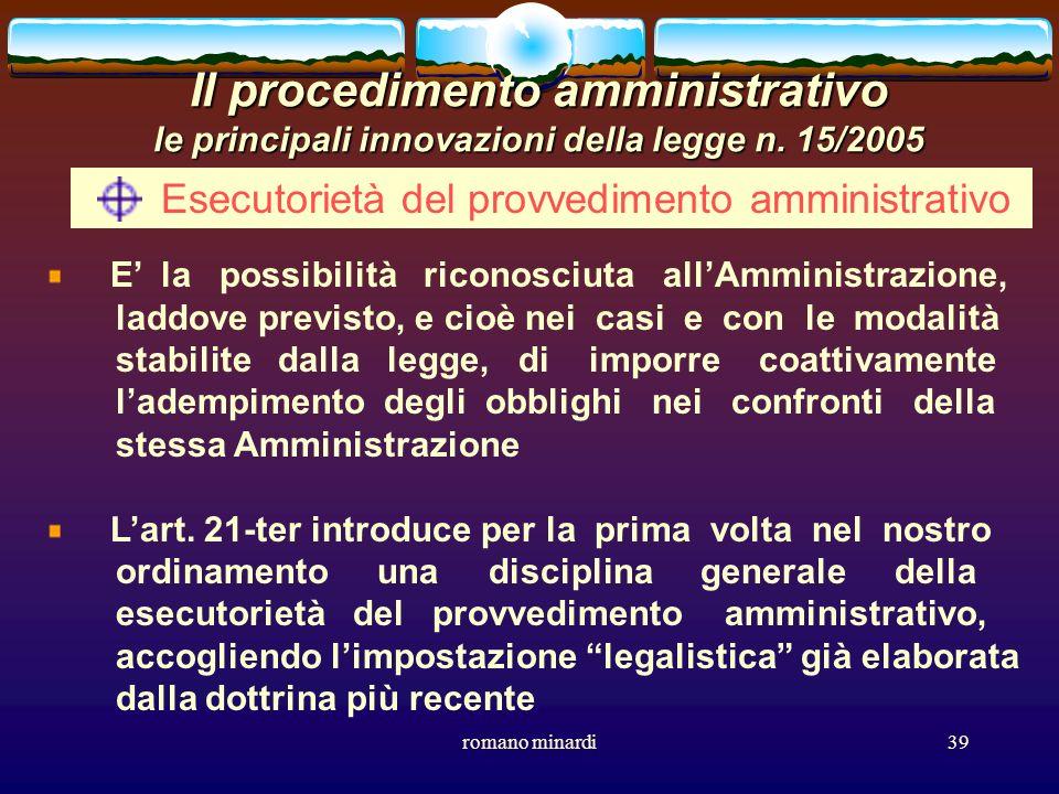 romano minardi39 Il procedimento amministrativo le principali innovazioni della legge n. 15/2005 Esecutorietà del provvedimento amministrativo E la po