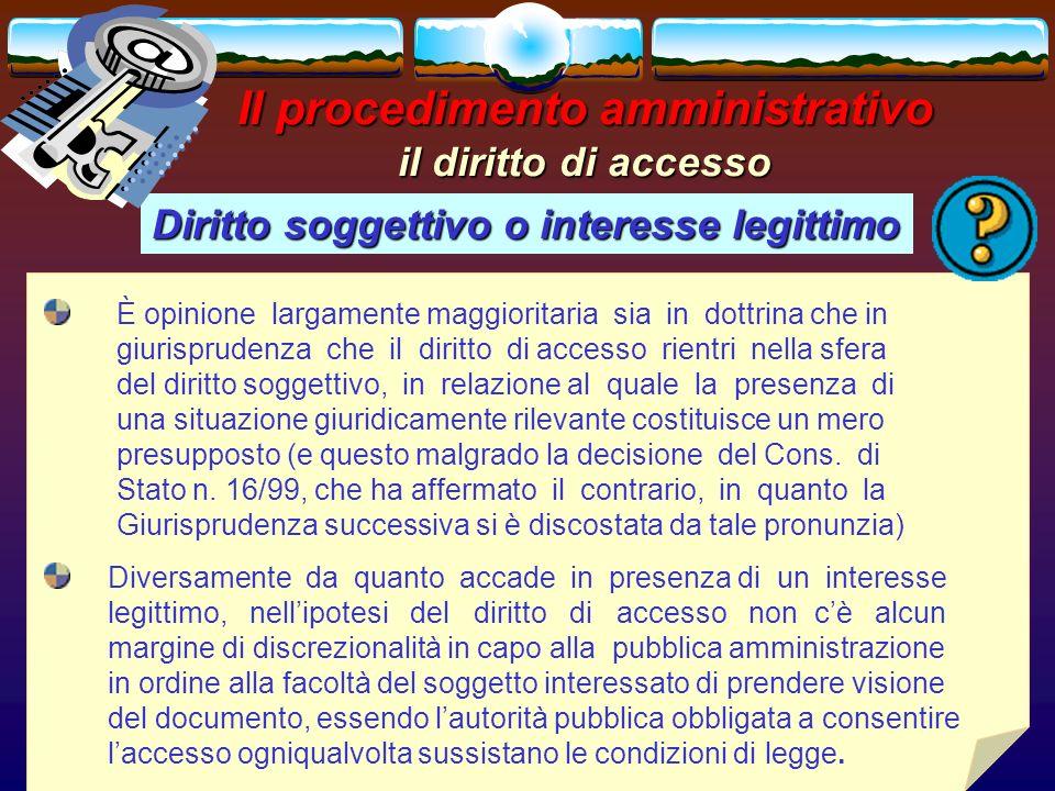 romano minardi49 Il procedimento amministrativo il diritto di accesso Diritto soggettivo o interesse legittimo È opinione largamente maggioritaria sia
