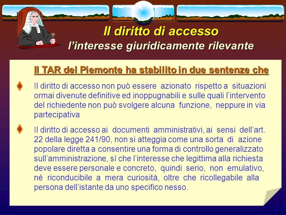 romano minardi57 Il diritto di accesso linteresse giuridicamente rilevante Il TAR del Piemonte ha stabilito in due sentenze che Il diritto di accesso