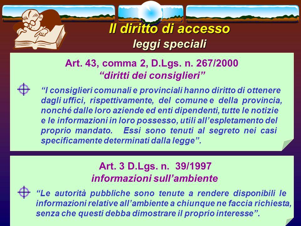 romano minardi62 Il diritto di accesso leggi speciali Art. 43, comma 2, D.Lgs. n. 267/2000 diritti dei consiglieri I consiglieri comunali e provincial