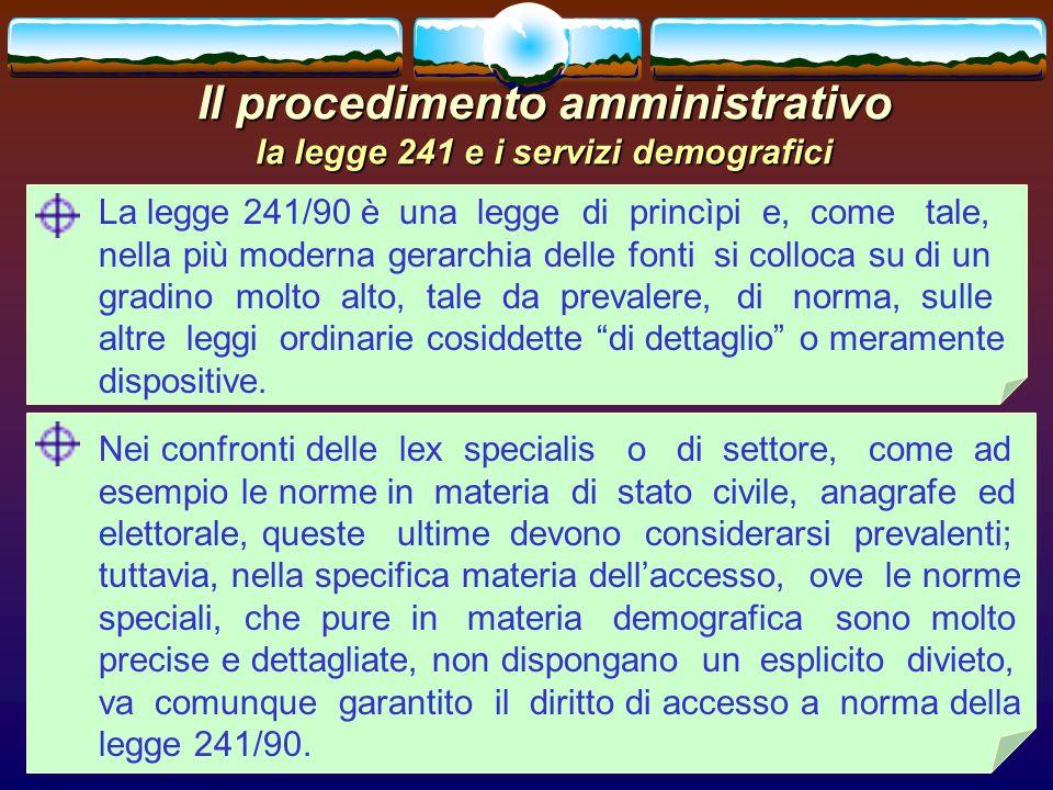 romano minardi63 Il procedimento amministrativo la legge 241 e i servizi demografici La legge 241/90 è una legge di princìpi e, come tale, nella più m