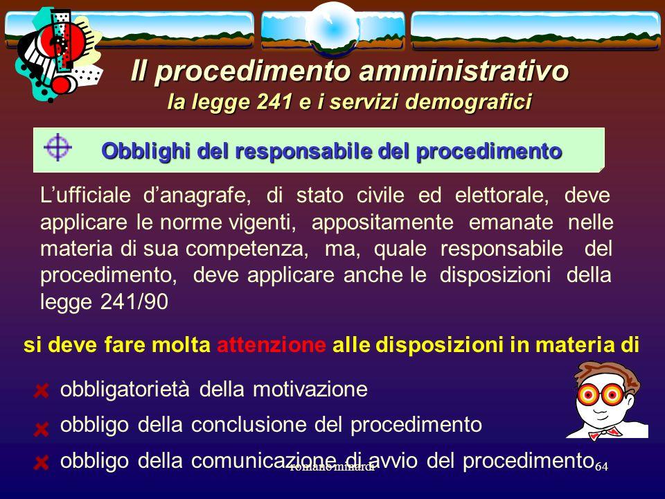 romano minardi64 Il procedimento amministrativo la legge 241 e i servizi demografici Obblighi del responsabile del procedimento Lufficiale danagrafe,