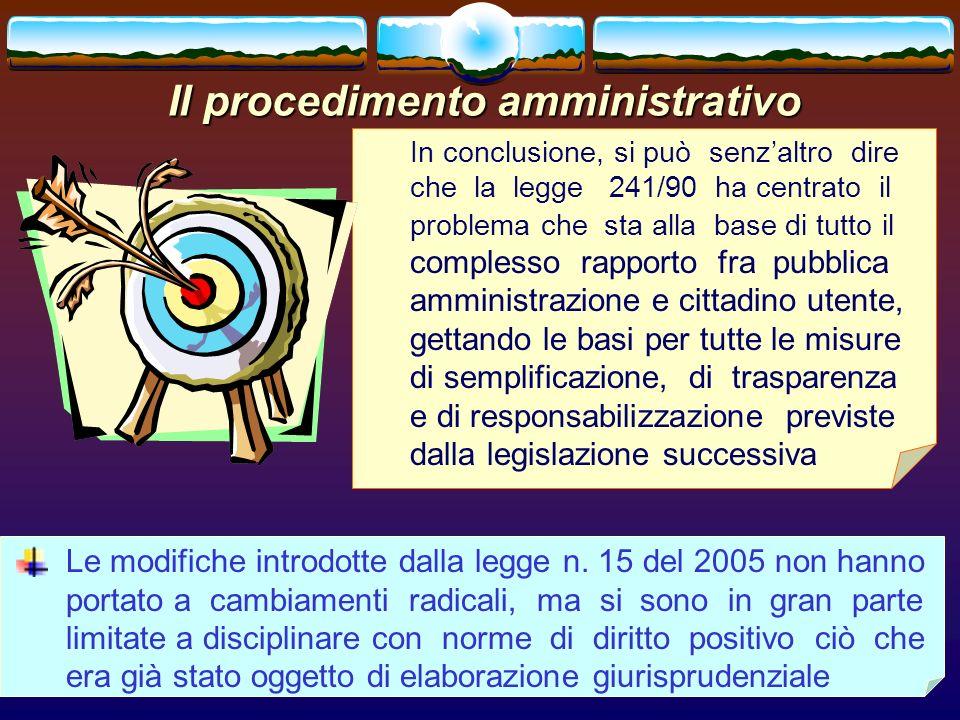 romano minardi69 Il procedimento amministrativo In conclusione, si può senzaltro dire che la legge 241/90 ha centrato il problema che sta alla base di