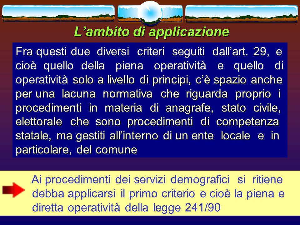 romano minardi7 Lambito di applicazione solo a livello di principi, cè spazio anche per una lacuna normativa che riguarda proprio i procedimenti in ma