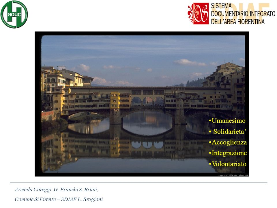 Umanesimo Solidarieta Accoglienza Integrazione Volontariato Azienda Careggi G. Franchi S. Bruni, Comune di Firenze – SDIAF L. Brogioni