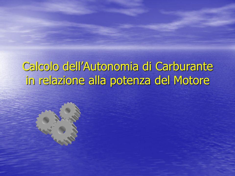 Calcolo dellAutonomia di Carburante in relazione alla potenza del Motore