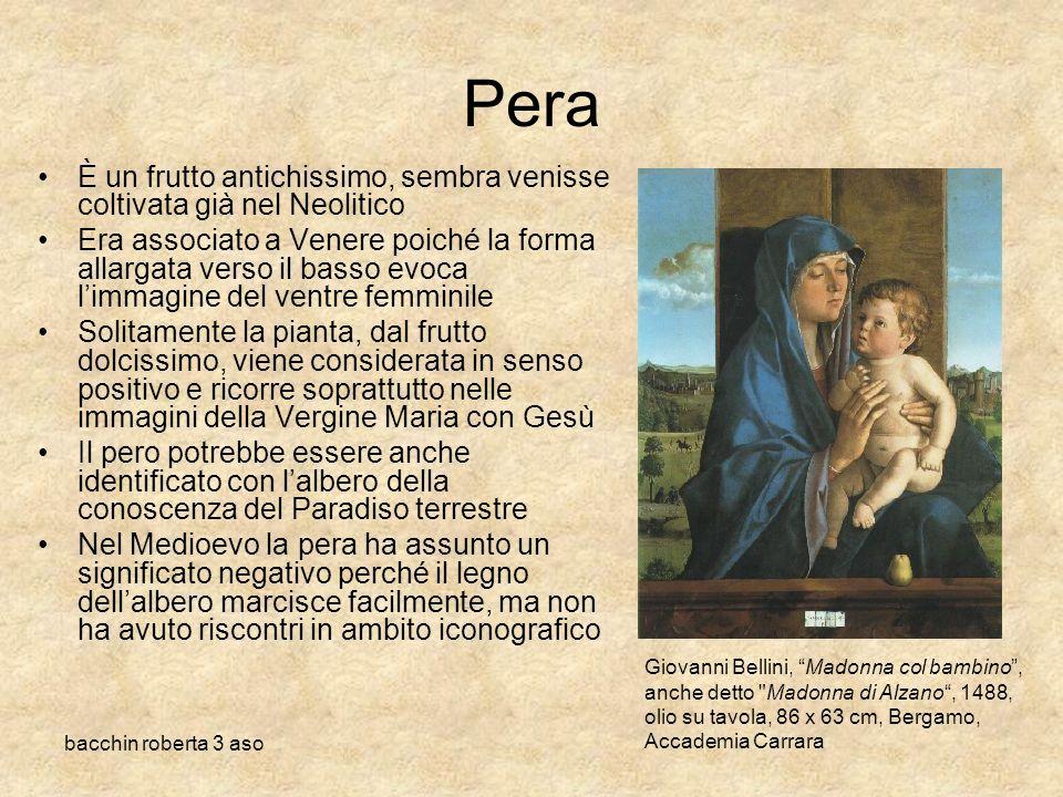 bacchin roberta 3 aso Pera È un frutto antichissimo, sembra venisse coltivata già nel Neolitico Era associato a Venere poiché la forma allargata verso