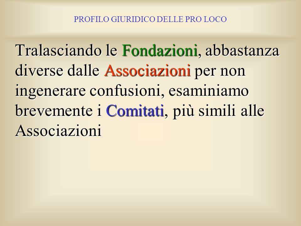 PROFILO GIURIDICO DELLE PRO LOCO Una Associazione è sostanzialmente un gruppo di persone riunite (associate) per il perseguimento di uno scopo comune,