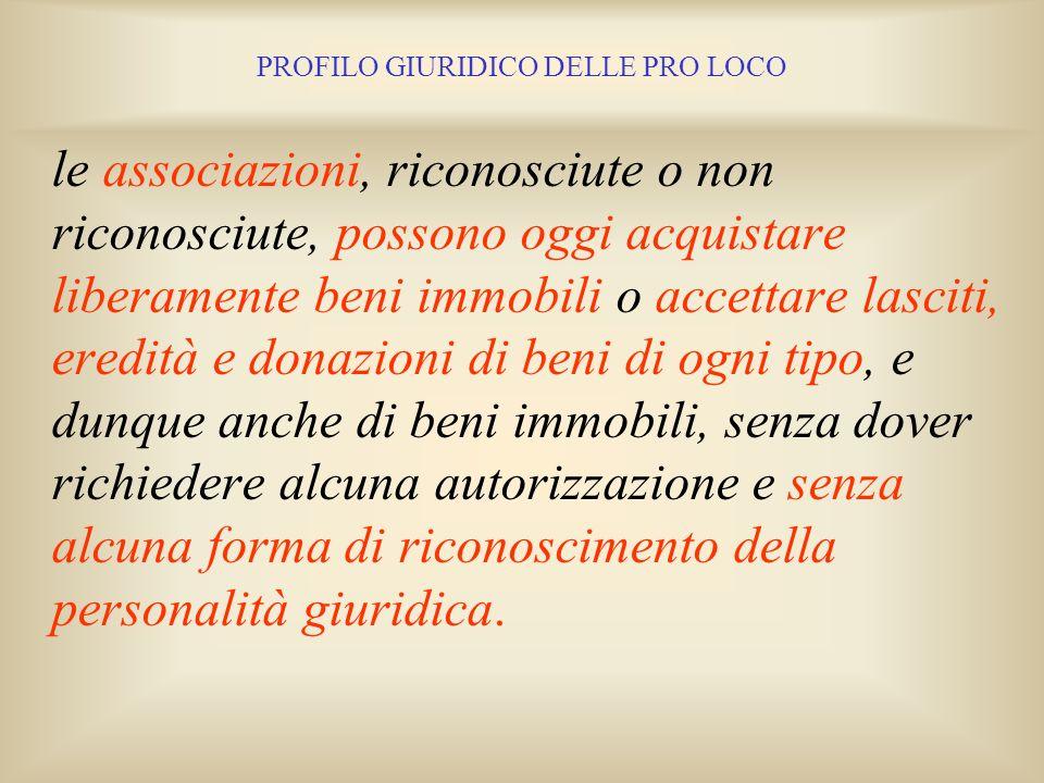 PROFILO GIURIDICO DELLE PRO LOCO Con larticolo 13 della L.15.05.1997 n. 127, modificato dallarticolo 1 della L.22.06.2000 n. 192, è stato, infatti, ab
