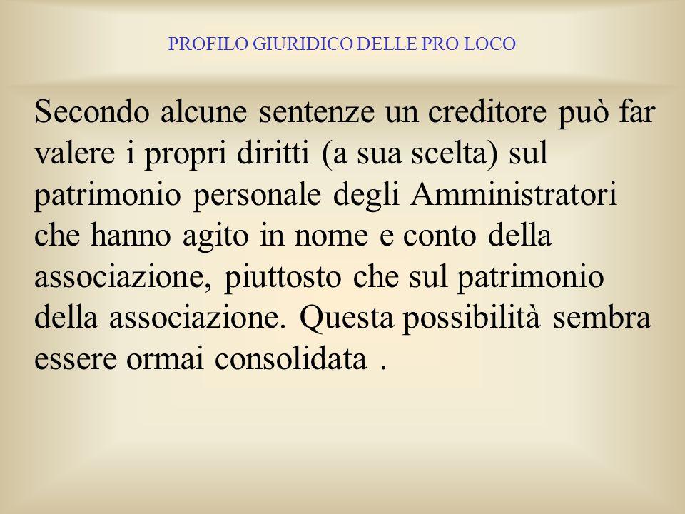 PROFILO GIURIDICO DELLE PRO LOCO In particolare con la sentenza 1.2.2002 n. 1324 della Cassazione è stato precisato che rientrano nelle previsioni del