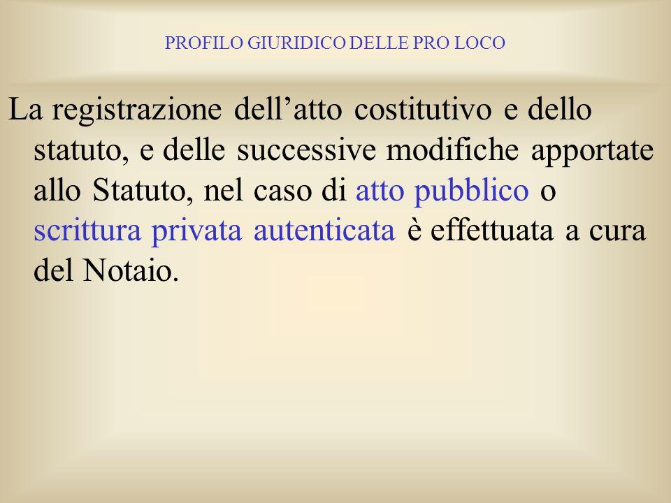 PROFILO GIURIDICO DELLE PRO LOCO Altre clausole statutarie possono essere richieste obbligatoriamente dalla propria Legge Regionale, dal DLgs 460/1997