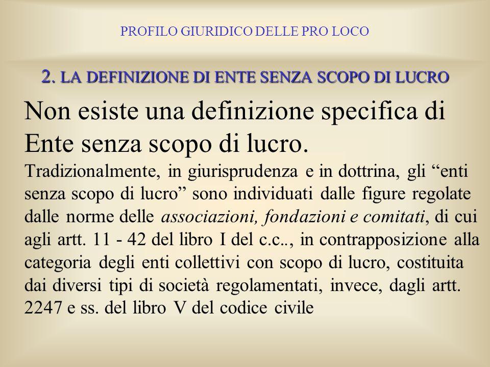 PROFILO GIURIDICO DELLE PRO LOCO la legge 383/2000 sulle associazioni di promozione sociale, allart.1.2, richiama i principi costituzionali contenuti