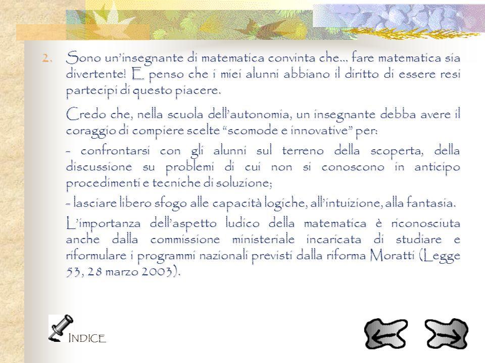 SULLA DIDATTICA METACOGNITIVA oWatzlawick, Weakland e Fisch, Per un approccio al problem solving nel campo relazionale umano - 1973 oClaudia Valentini, Didattica Metacognitiva - Pavone Risorse www.lamaestra.it SUL SeT e SULLA RIFORMA SCOLASTICA owww.setlecco.it www.setlecco.it owww.istruzione.it www.istruzione.it I NDICE USCITA
