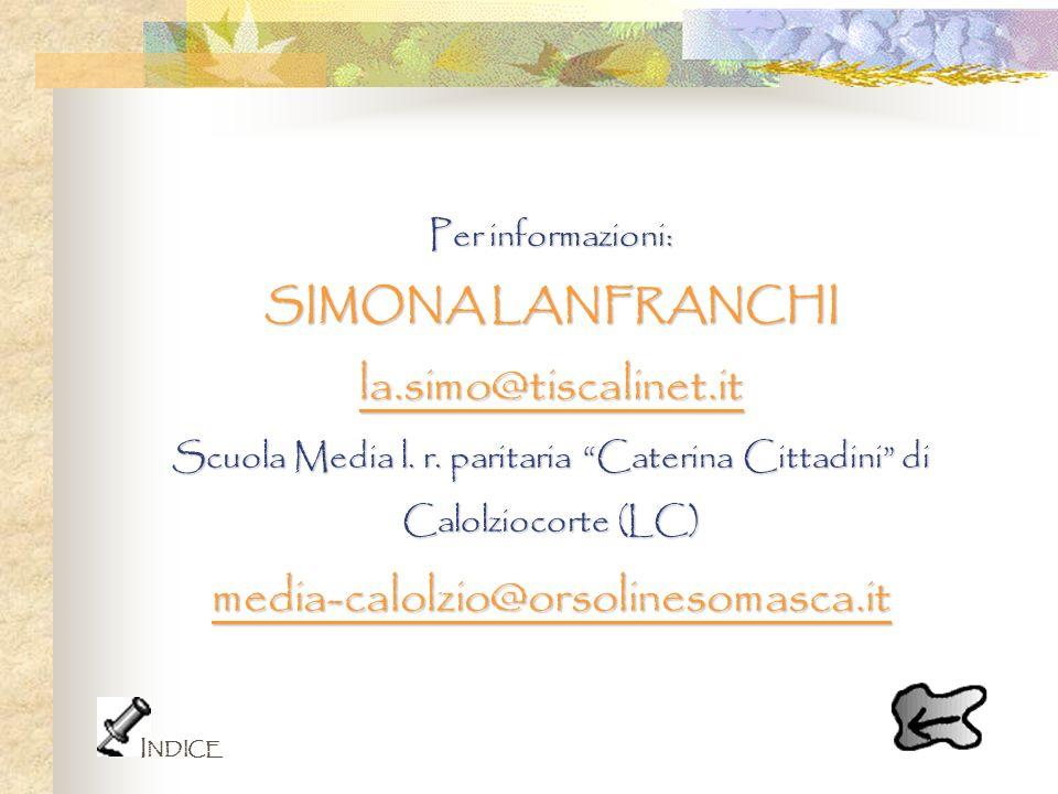 Per informazioni: SIMONA LANFRANCHI la.simo@tiscalinet.it Scuola Media l. r. paritaria Caterina Cittadini di Calolziocorte (LC) media-calolzio@orsolin