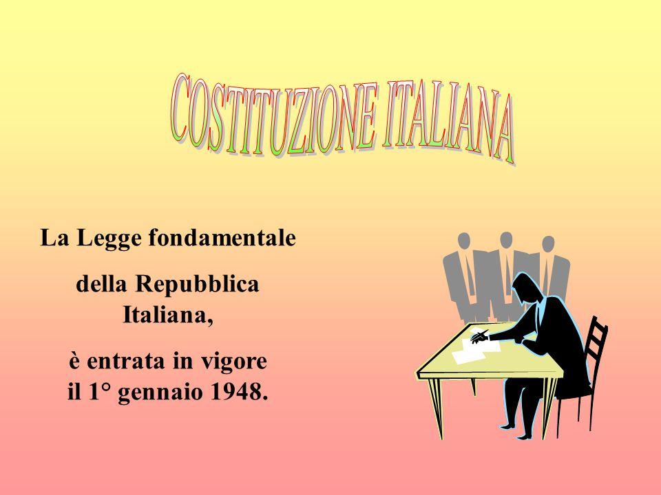 La Legge fondamentale della Repubblica Italiana, è entrata in vigore il 1° gennaio 1948.