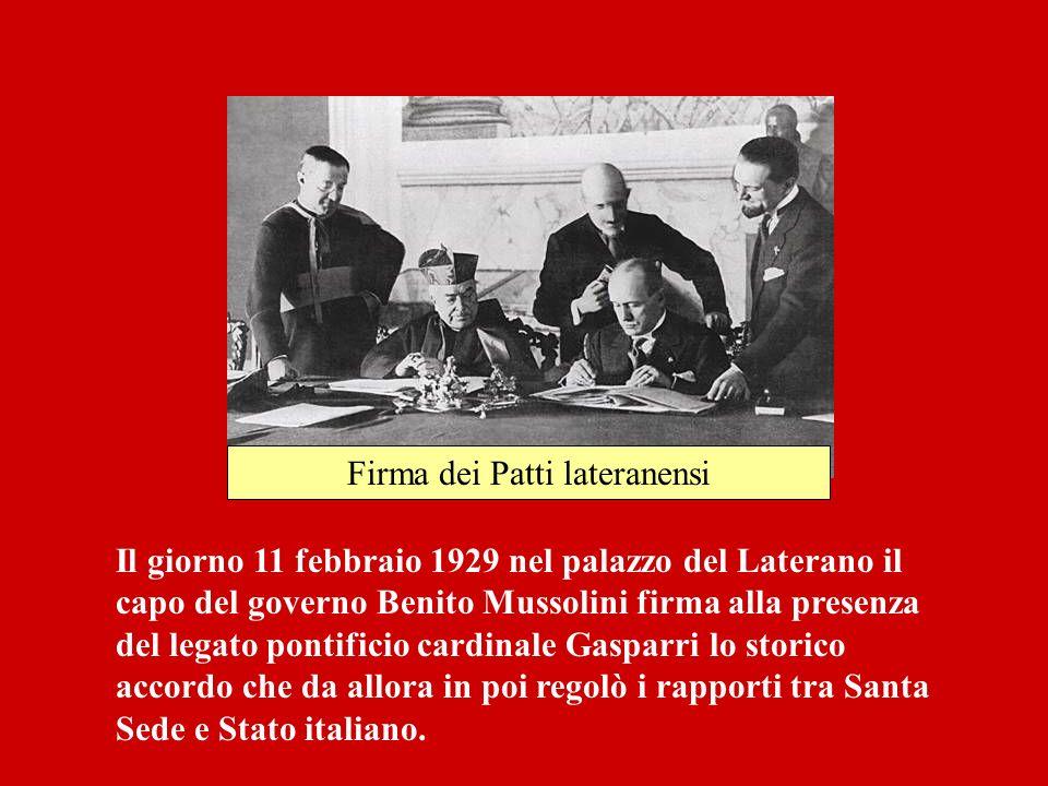 Firma dei Patti lateranensi Il giorno 11 febbraio 1929 nel palazzo del Laterano il capo del governo Benito Mussolini firma alla presenza del legato po
