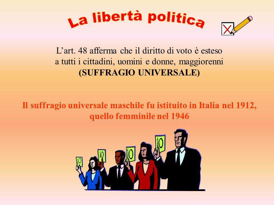 Lart. 48 afferma che il diritto di voto è esteso a tutti i cittadini, uomini e donne, maggiorenni (SUFFRAGIO UNIVERSALE) Il suffragio universale masch