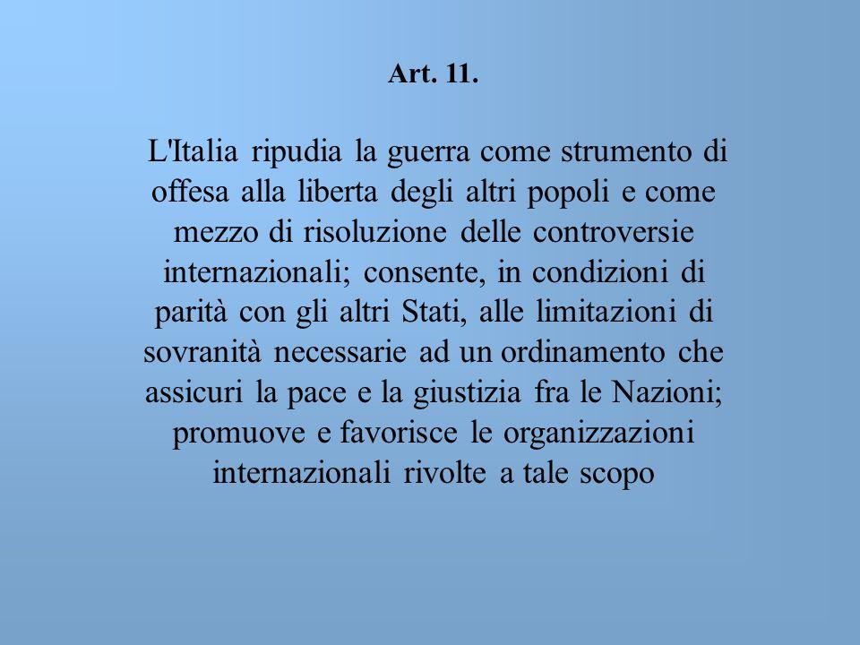 Art. 11. L'Italia ripudia la guerra come strumento di offesa alla liberta degli altri popoli e come mezzo di risoluzione delle controversie internazio