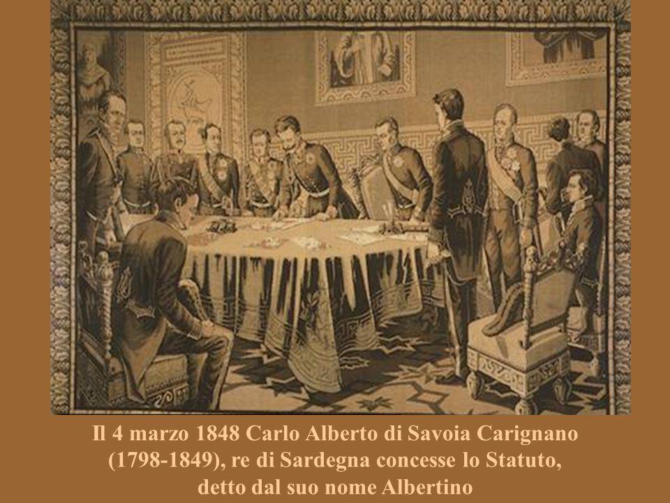 Il 4 marzo 1848 Carlo Alberto di Savoia Carignano (1798-1849), re di Sardegna concesse lo Statuto, detto dal suo nome Albertino