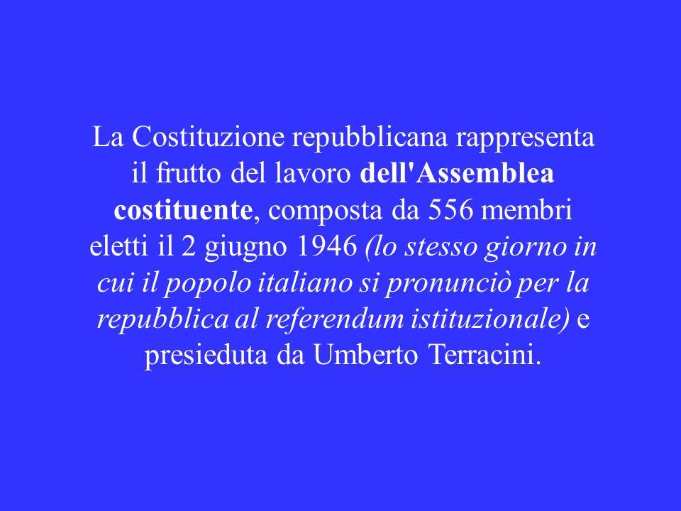 La Costituzione repubblicana rappresenta il frutto del lavoro dell'Assemblea costituente, composta da 556 membri eletti il 2 giugno 1946 (lo stesso gi