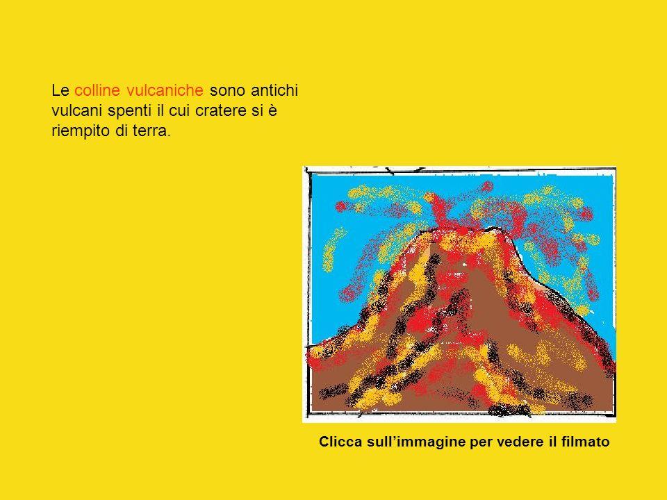 Le colline vulcaniche sono antichi vulcani spenti il cui cratere si è riempito di terra.
