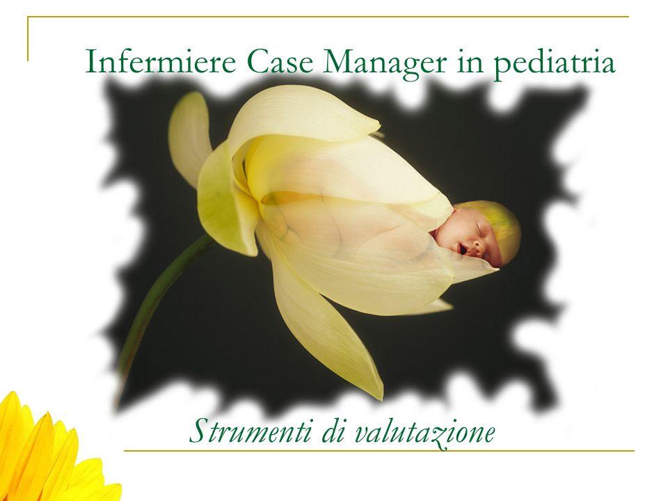 Infermiere Case Manager in pediatria Strumenti di valutazione