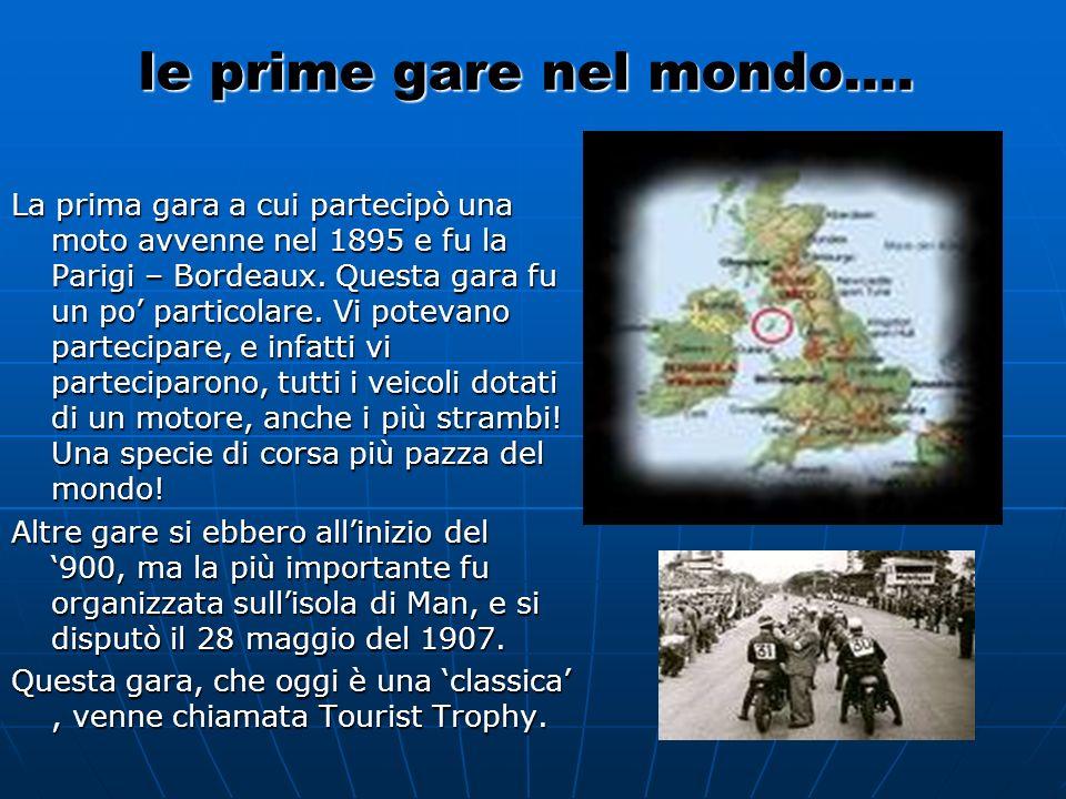 le prime gare nel mondo…. La prima gara a cui partecipò una moto avvenne nel 1895 e fu la Parigi – Bordeaux. Questa gara fu un po particolare. Vi pote