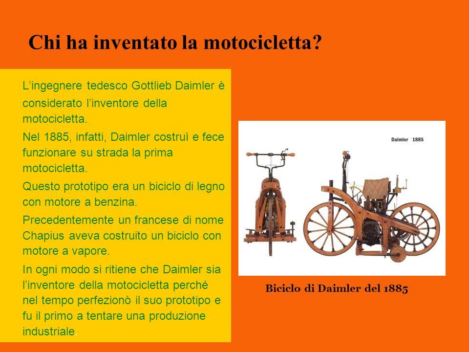 Chi ha inventato la motocicletta? Lingegnere tedesco Gottlieb Daimler è considerato linventore della motocicletta. Nel 1885, infatti, Daimler costruì