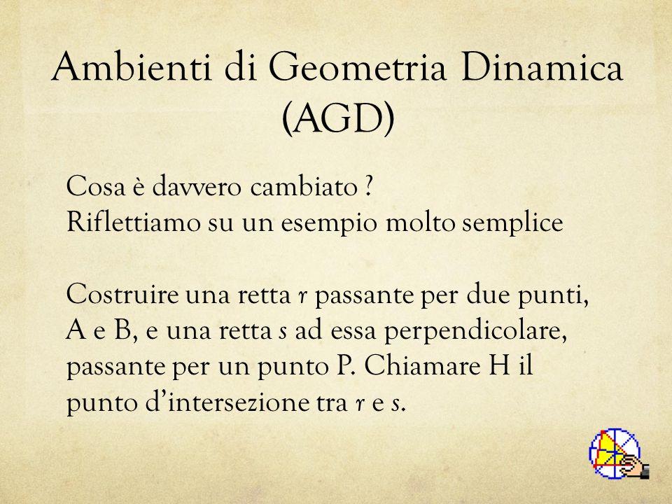 Ambienti di Geometria Dinamica (AGD) Cosa è davvero cambiato .