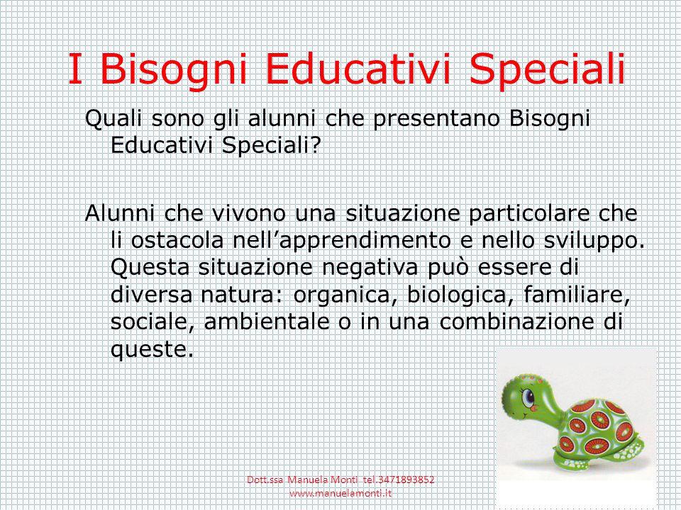 I Bisogni Educativi Speciali Quali sono gli alunni che presentano Bisogni Educativi Speciali? Alunni che vivono una situazione particolare che li osta
