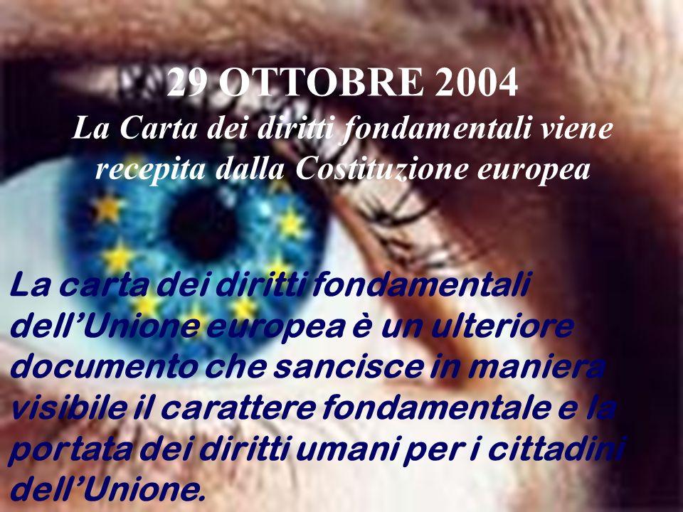 La carta dei diritti fondamentali dellUnione europea è un ulteriore documento che sancisce in maniera visibile il carattere fondamentale e la portata