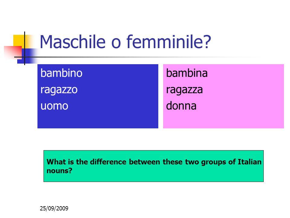 25/09/2009 Maschile o femminile.