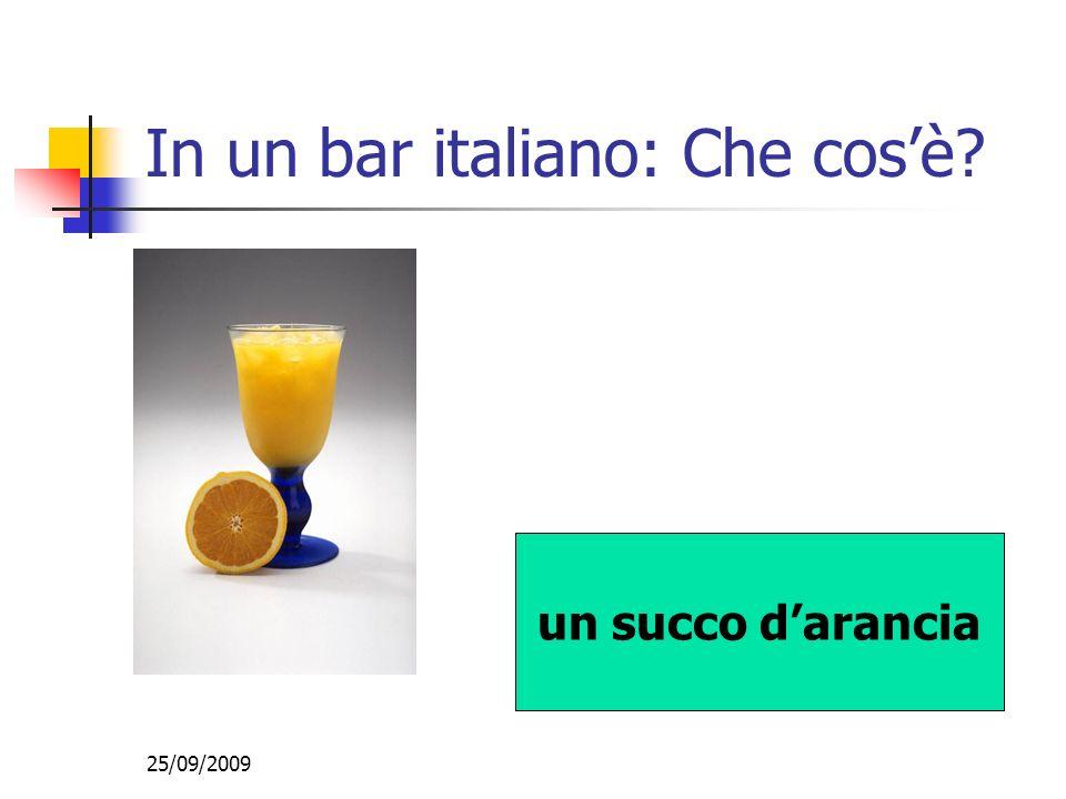 25/09/2009 In un bar italiano: Che cosè un succo darancia