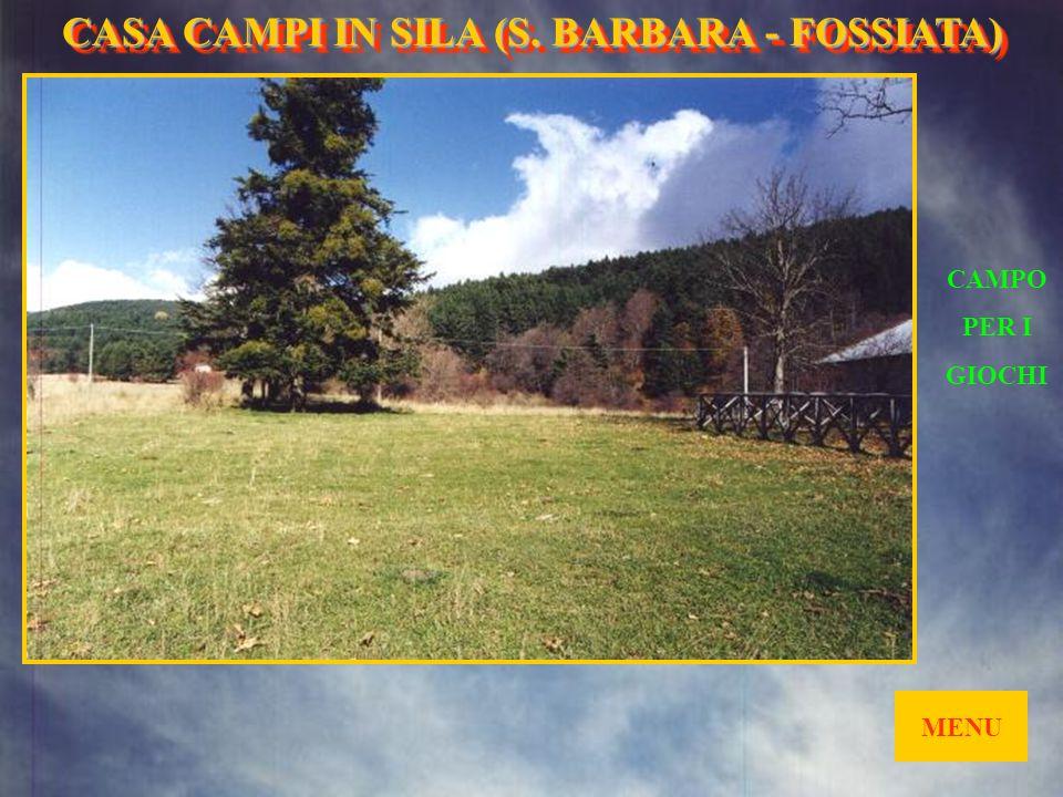 MENU SALA RIUNIONI CASA CAMPI IN SILA (S. BARBARA- FOSSIATA) CASA CAMPI IN SILA (S. BARBARA - FOSSIATA)
