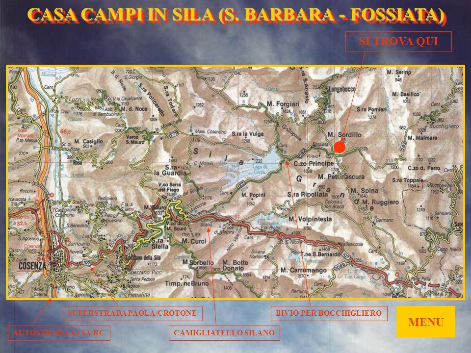 CASA CAMPI IN SILA (S. BARBARA- FOSSIATA) CASA CAMPI IN SILA (S. BARBARA - FOSSIATA)... DA BOCCHIGLIERO CUCINA SALA PRANZO SALA RIUNIONI... DA COSENZA