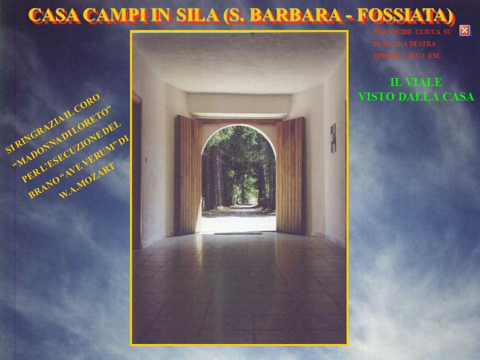 PANORAMI VISIBILI DALLA CASA CASA CAMPI IN SILA (S. BARBARA- FOSSIATA) CASA CAMPI IN SILA (S. BARBARA - FOSSIATA)