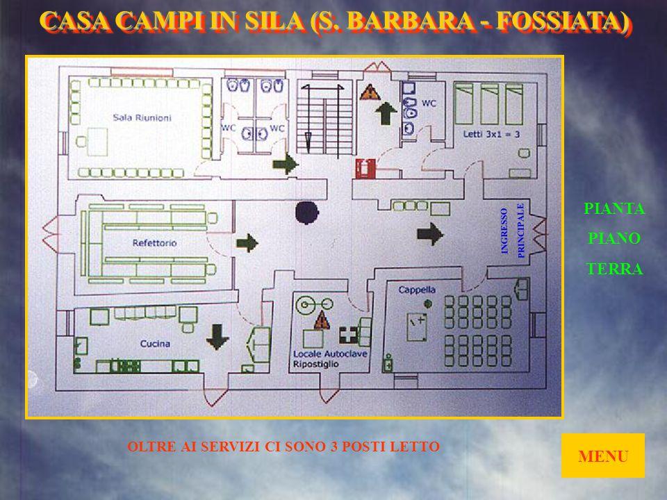 Ingresso Casa Loreto di Santa Barbara MENU Da BOCCHIGLIERO, 100 m prima del bivio Fossiata-Cosenza e Longobucco. CASA CAMPI IN SILA (S. BARBARA- FOSSI