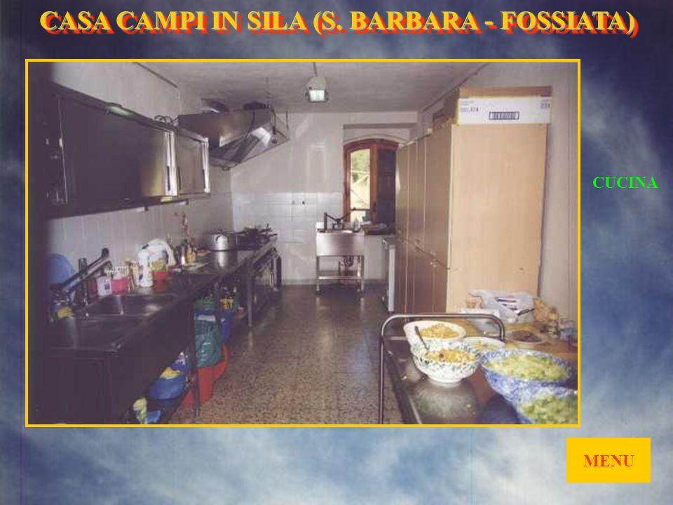 MENU CAPPELLA CASA CAMPI IN SILA (S. BARBARA- FOSSIATA) CASA CAMPI IN SILA (S. BARBARA - FOSSIATA)