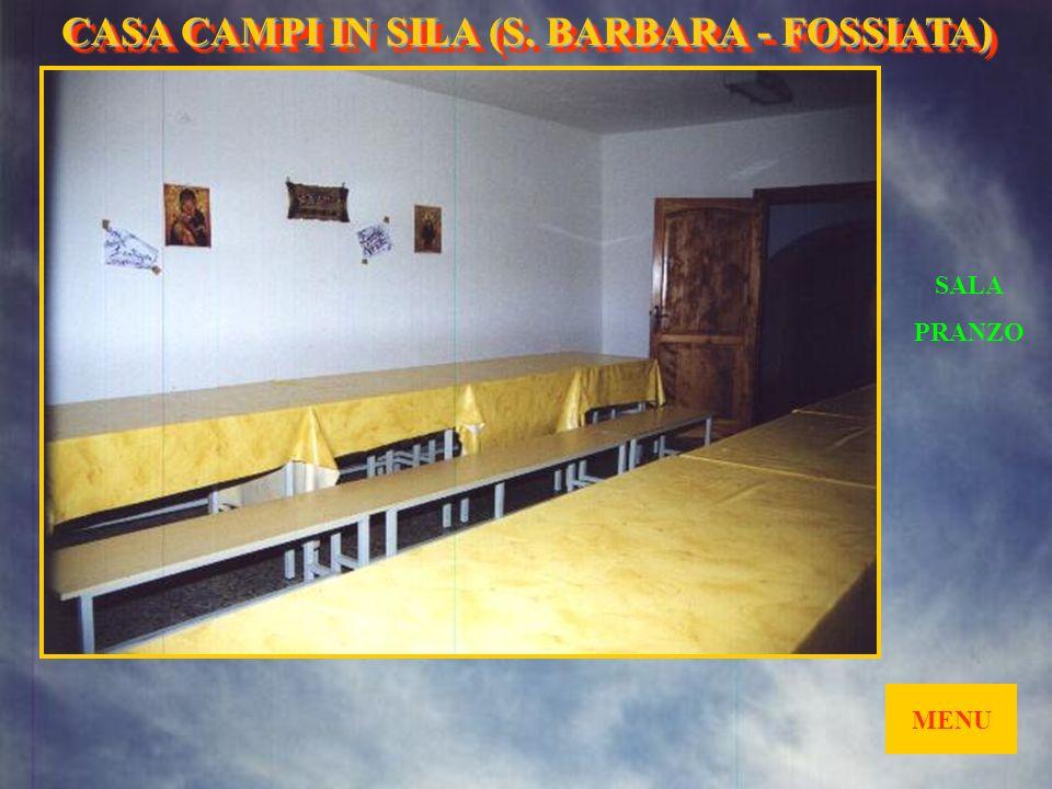 MENU CUCINA CASA CAMPI IN SILA (S. BARBARA- FOSSIATA) CASA CAMPI IN SILA (S. BARBARA - FOSSIATA)
