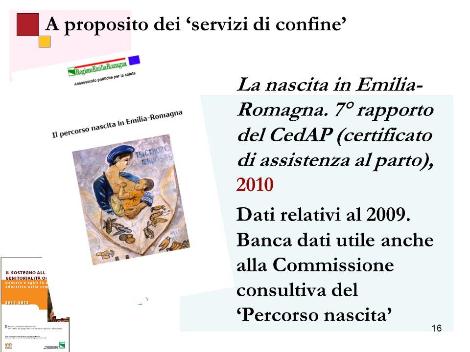 16 A proposito dei servizi di confine La nascita in Emilia- Romagna.