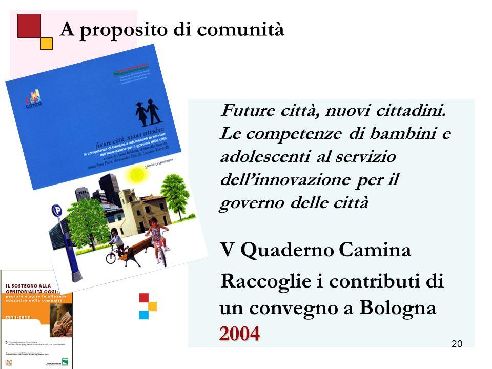 20 A proposito di comunità Future città, nuovi cittadini.