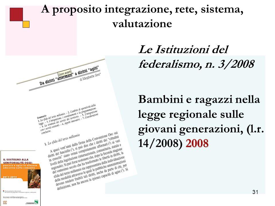 31 A proposito integrazione, rete, sistema, valutazione Le Istituzioni del federalismo, n.