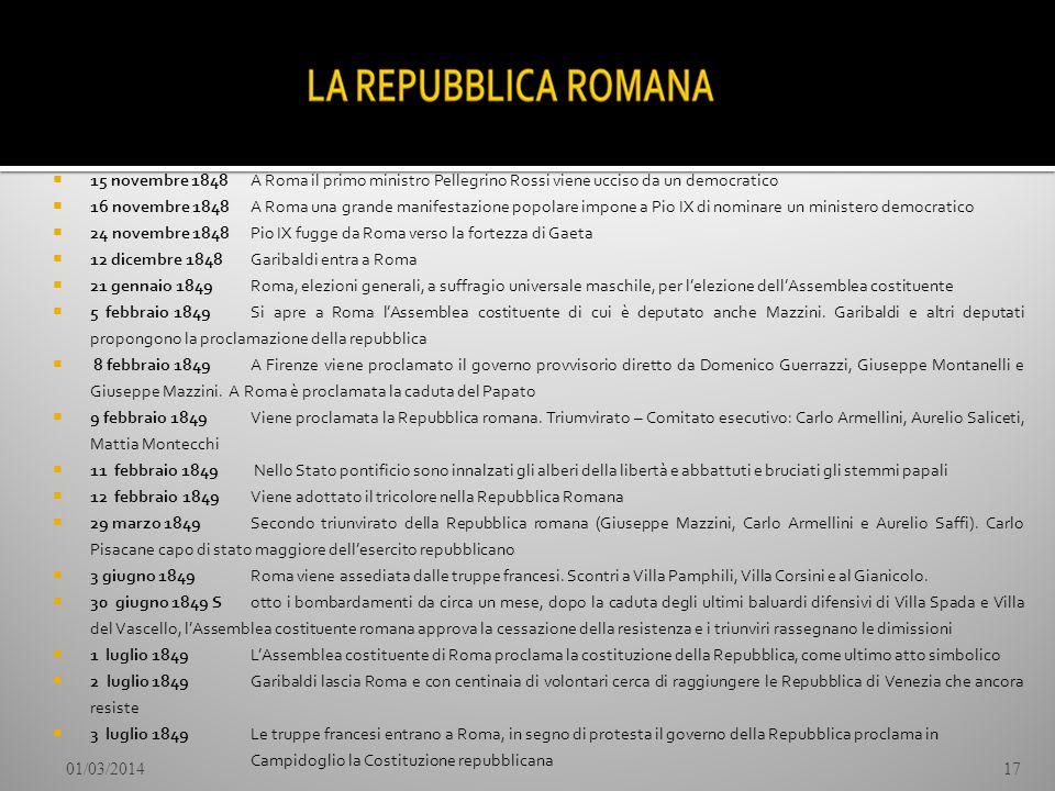 15 novembre 1848A Roma il primo ministro Pellegrino Rossi viene ucciso da un democratico 16 novembre 1848 A Roma una grande manifestazione popolare im